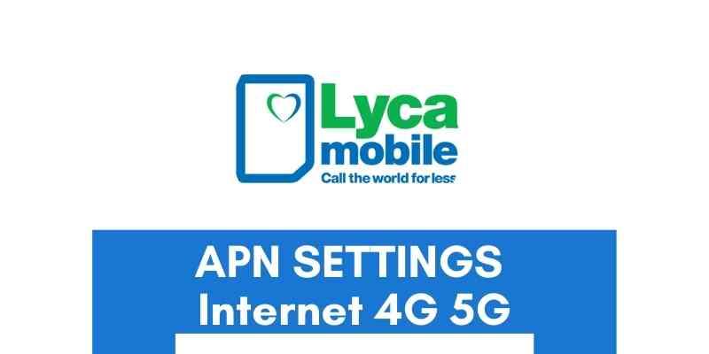 lyca-mobile-apn-settings